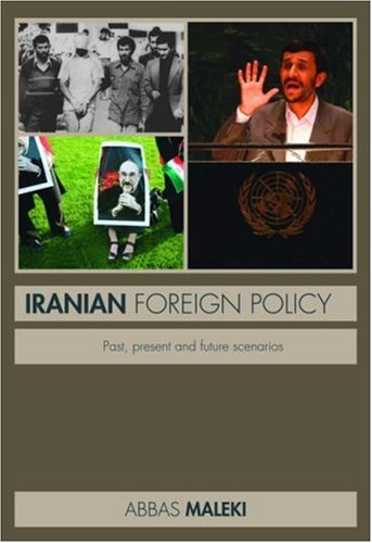 9780415437349: Iranian Foreign Policy: Past, Present and Future Scenarios