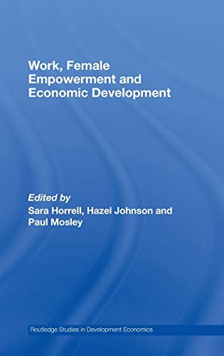 9780415437578: Work, Female Empowerment and Economic Development (Routledge Studies in Development Economics)