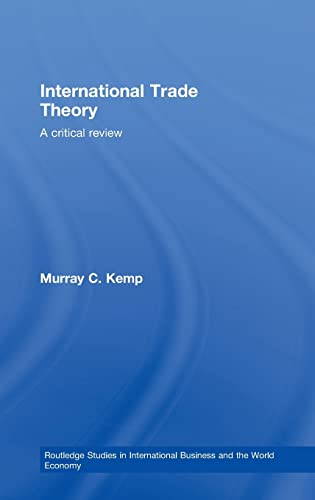 9780415437653: International Trade Theory: A Critical Review (Routledge Studies in International Business and the World Economy)