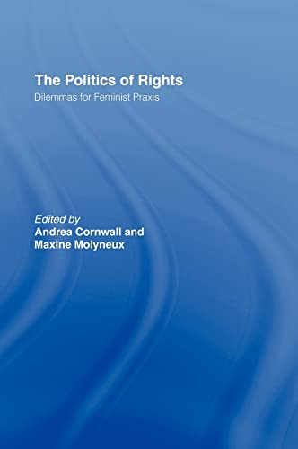 9780415437721: The Politics of Rights: Dilemmas for Feminist Praxis (ThirdWorlds)