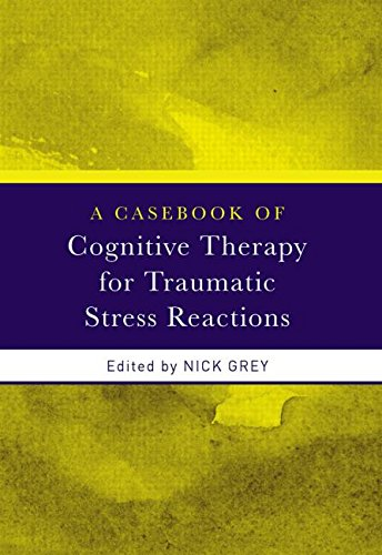 9780415438025: A Casebook of Cognitive Therapy for Traumatic Stress Reactions