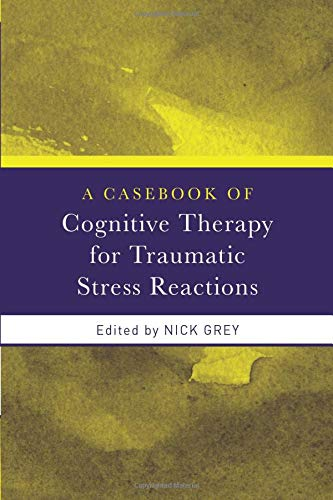 9780415438032: A Casebook of Cognitive Therapy for Traumatic Stress Reactions