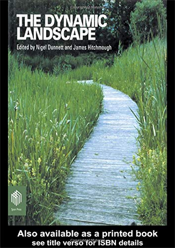 9780415438100: The Dynamic Landscape: Design, Ecology and Management of Naturalistic Urban Planting