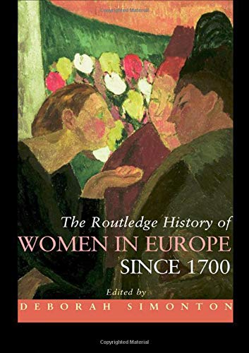 9780415438131: The Routledge History of Women in Europe since 1700