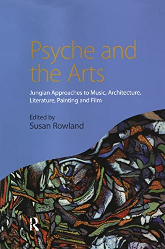 9780415438360: Psyche and the Arts: Jungian Approaches to Music, Architecture, Literature, Painting and Film