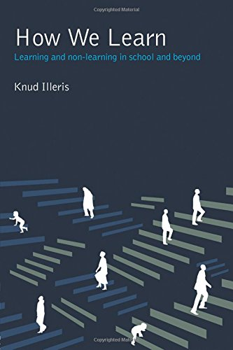 How We Learn: Learning and Non-Learning in: Illeris, Knud