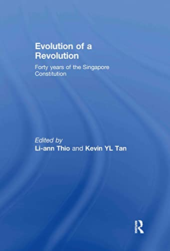 9780415438629: Evolution of a Revolution: Forty Years of the Singapore Constitution