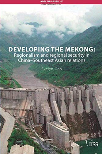 9780415438735: Developing the Mekong: Regionalism and Regional Security in China–Southeast Asian Relations (Adelphi series)