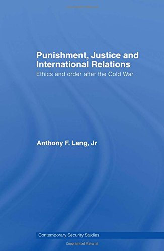 9780415439077: Punishment, Justice and International Relations: Ethics and Order after the Cold War (Contemporary Security Studies)