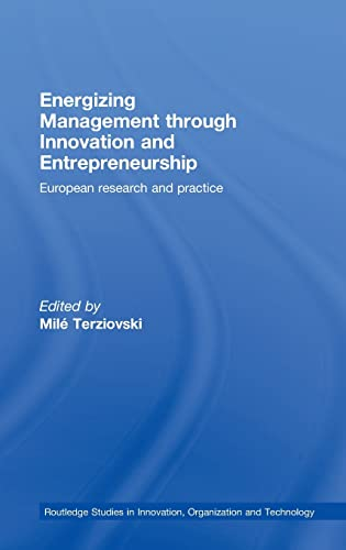 Energizing Management Through Innovation and Entrepreneurship: European Research and Practice (...