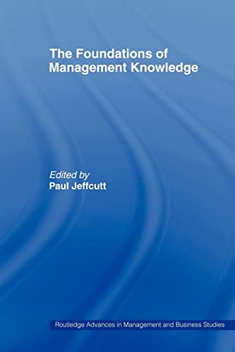 9780415439848: The Foundations of Management Knowledge (Routledge Advances in Management and Business Studies)