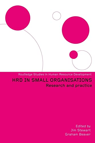 Human Resource Development in Small Organisations: Research: Graham, Beaver (Editor)/