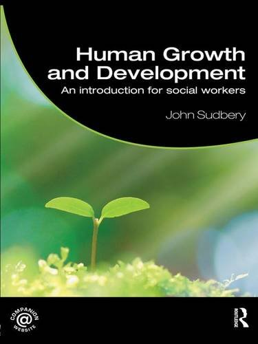 Human Growth and Development: An Introduction for Social Workers (Student Social Work): Sudbery, ...
