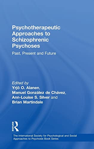 9780415440127: Psychotherapeutic Approaches to Schizophrenic Psychoses: Past, Present and Future (The International Society for Psychological and Social Approaches to Psychosis Book Series)