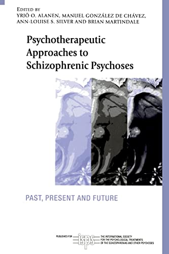 9780415440134: Psychotherapeutic Approaches to Schizophrenic Psychoses: Past, Present and Future (The International Society for Psychological and Social Approaches to Psychosis Book Series)