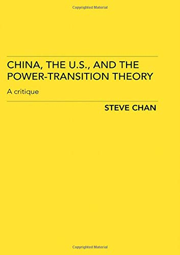 9780415440240: China, the US and the Power-Transition Theory: A Critique