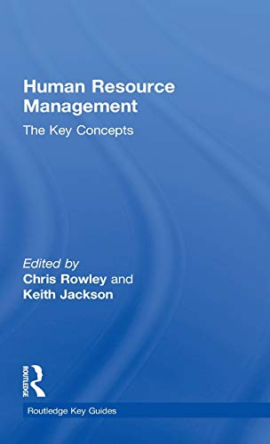 Human Resource Management: The Key Concepts (Routledge: Chris Rowley, Keith