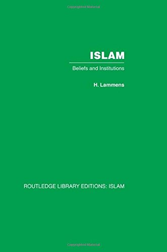 Islam: Beliefs and Institutions (Routledge Library Editions, Volume 16)