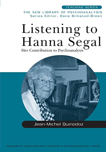 9780415440851: Listening to Hanna Segal: Her Contribution to Psychoanalysis (New Library of Psychoanalysis Teaching Series)