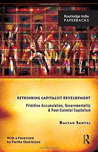 9780415440875: Rethinking Capitalist Development: Primitive Accumulation, Governmentality and Post-Colonial Capitalism