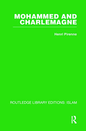 Mohammed and Charlemagne (Routledge Library Editions: Islam): Henri Pirenne
