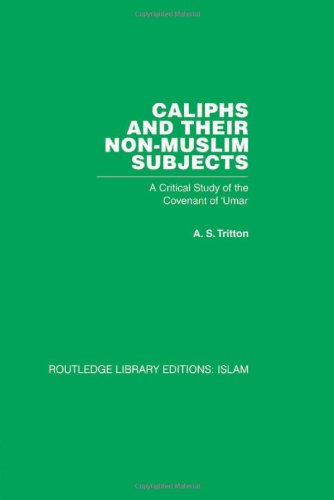 9780415440950: Caliphs and their Non-Muslim Subjects: A Critical Study of the Covenant of 'Umar