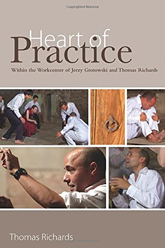 9780415441483: Heart of Practice: Within the Workcenter of Jerzy Grotowski and Thomas Richards