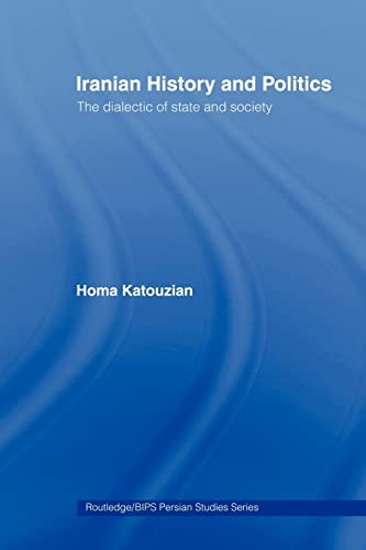 9780415441704: Iranian History and Politics: The Dialectic of State and Society (Routledgecurzon/Bips Persian Studies)