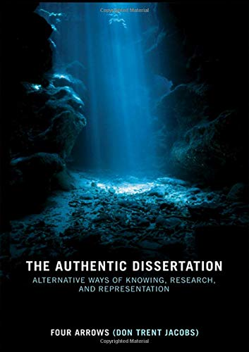 9780415442220: The Authentic Dissertation: Alternative Ways of Knowing, Research and Representation