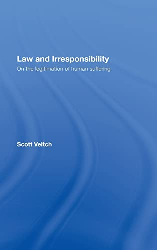 9780415442503: Law and Irresponsibility: On the Legitimation of Human Suffering