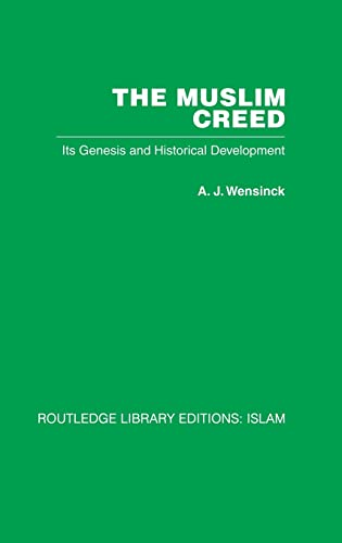 The Muslim Creed: Its Genesis and Historical Development (0415442540) by Wensinck, A J