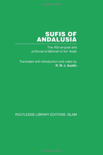 Sufis of Andalusia: The Ruh al-Quds and Al-Durat Fakhirah (Routledge Library Editions: Islam): M. ...