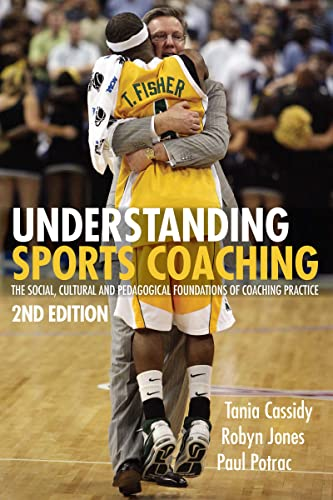 9780415442725: Understanding Sports Coaching: The Social, Cultural and Pedagogical Foundations of Coaching Practice (Volume 2)