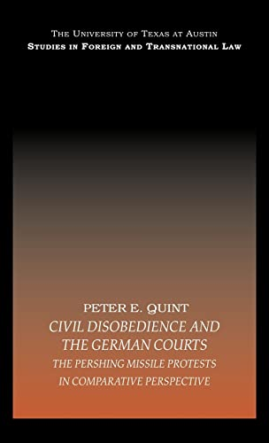 9780415442855: Civil Disobedience and the German Courts: The Pershing Missile Protests in Comparative Perspective (UT Austin Studies in Foreign and Transnational Law)
