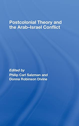 POSTCOLONIAL THEORY and the ARAB-ISRAEL CONFLICT *: SALZMAN, Philip Carl; DIVINE, Donna Robinson