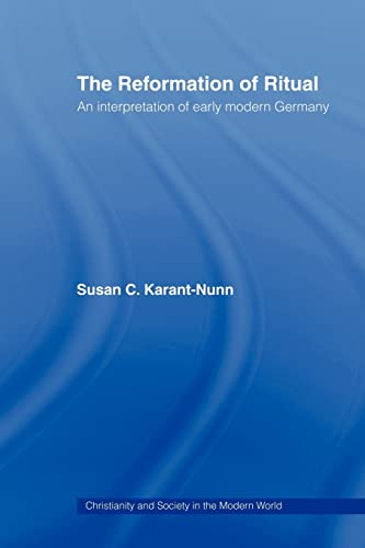 9780415443937: The Reformation of Ritual: An Interpretation of Early Modern Germany (Christianity and Society in the Modern World (Paperback))