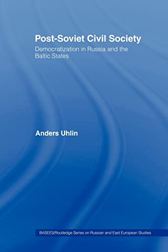 9780415444057: Post-Soviet Civil Society: Democratization in Russia and the Baltic States (BASEES/Routledge Series on Russian and East European Studies)
