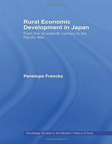 9780415444064: Rural Economic Development in Japan: From the Nineteenth Century to the Pacific War (Routledge Studies in the Modern History of Asia)