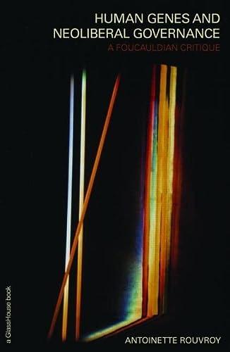 9780415444330: Human Genes and Neoliberal Governance: A Foucauldian Critique