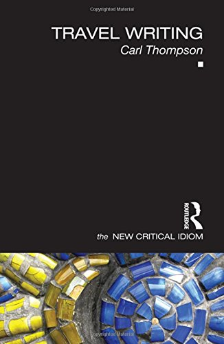 9780415444644: Travel Writing (The New Critical Idiom)