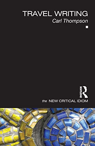 9780415444651: Travel Writing (The New Critical Idiom)