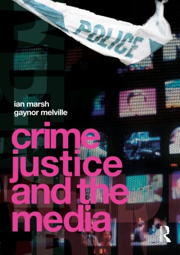 Crime, Justice and the Media: Ian Marsh, Gaynor