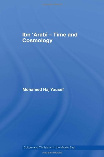 9780415444996: Ibn ?Arabî - Time and Cosmology (Culture and Civilization in the Middle East)