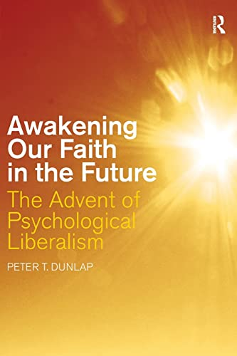 9780415445061: Awakening our Faith in the Future: The Advent of Psychological Liberalism