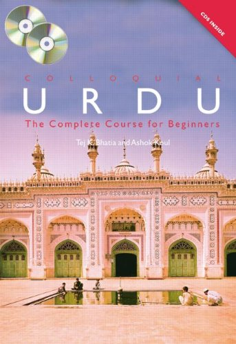 Colloquial Urdu: The Complete Course for Beginners: Bhatia, Tej K.
