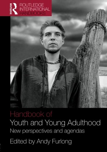 9780415445412: Handbook of Youth and Young Adulthood: New Perspectives and Agendas (Routledge International Handbooks)