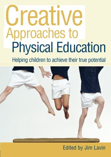 9780415445887: Creative Approaches to Physical Education: Helping Children to Achieve their True Potential