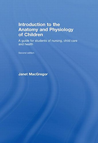 9780415446235: Introduction to the Anatomy and Physiology of Children: A Guide for Students of Nursing, Child Care and Health