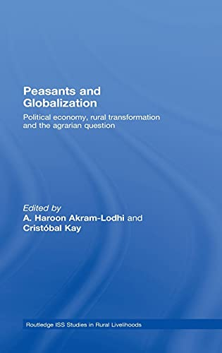 9780415446297: Peasants and Globalization: Political economy, rural transformation and the agrarian question (Routledge ISS Studies in Rural Livelihoods)