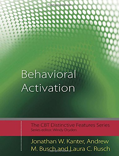 9780415446532: Behavioral Activation: Distinctive Features (CBT Distinctive Features)